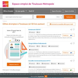 11316 annonces emploi à Toulouse - Espace emploi Toulouse Métropole
