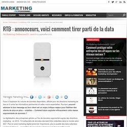 RTB : annonceurs, comment tirer pleinement parti du big data