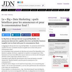 Le « Big » Data Marketing:quels bénéfices pour les annonceurs et pour le consommateur final?