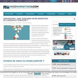 Annonceurs : Quel équilibre entre Marketing de contenu et Publicité ?