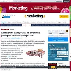 """En matière de stratégie CRM les annonceurs privilégient encore le """"pilotage à vue"""""""