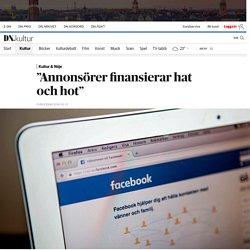 """""""Annonsörer finansierar hat och hot"""""""