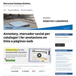 Annotary, marcador social per catalogar i fer anotacions en línia a pàgines web – Recursos Campus Extens