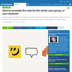 How to annotate the web for the world, your group, or your students