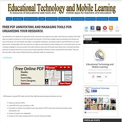 Educational Technology and Mobile Learning: Free PDF Annotating and Managing tools for Organizing your Research.