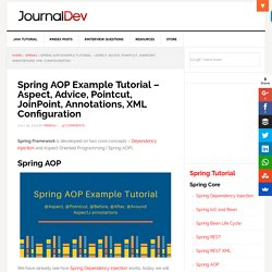 Spring AOP Example Tutorial - Aspect, Advice, Pointcut, JoinPoint, Annotations, XML Configuration - JournalDev
