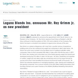 Laguna Blends Inc. annouces Mr. Ray Grimm jr. as new president - Laguna Blends Marketplace