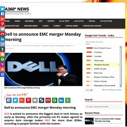 Dell to announce EMC merger Monday morning