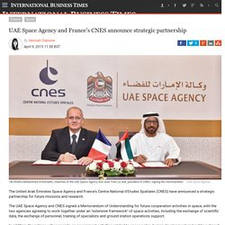 UAE Space Agency and France's CNES announce strategic partnership