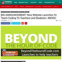 BIG ANNOUNCEMENT: New Website Launches To Teach Coding To Teachers and Students