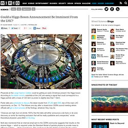 Could a Higgs Boson Announcement Be Imminent From the LHC?