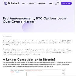 Fed Announcement, BTC Options Loom Over Crypto Market - Dchained