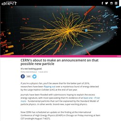 CERN's about to make an announcement on that possible new particle