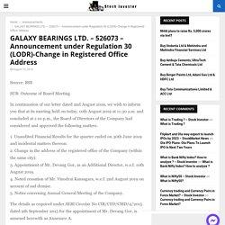 GALAXY BEARINGS LTD. - 526073 - Announcement under Regulation 30 (LODR)-Change in Registered Office Address - stockinvestor.in