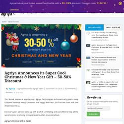 Agriya Announces its Christmas & New Year Gift - 30-50% Discount