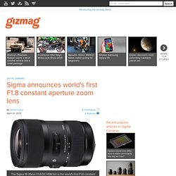 Sigma announces world's first F1.8 constant aperture zoom lens - (Private Browsing)
