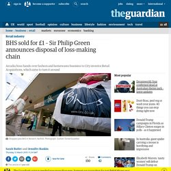 BHS sold for £1 – Sir Philip Green announces disposal of loss-making chain