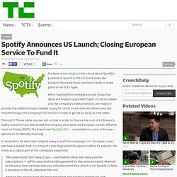 Spotify Announces US Launch; Closing European Service To Fund It