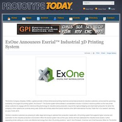 ExOne Announces Exerial™ Industrial 3D Printing System