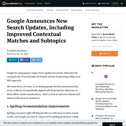 Google Announces New Search Updates, Including Improved Contextual Matches and Subtopics