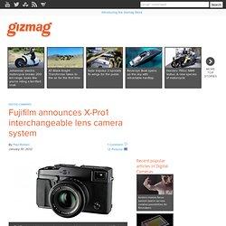 Fujifilm announces X-Pro1 interchangeable lens camera system