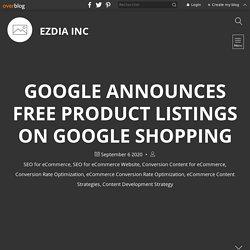 Google Announces Free Product Listings on Google Shopping - eZdia Inc