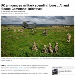 UK announces military spending boost, AI and 'Space Command' initiatives
