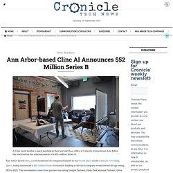 Ann Arbor-based Clinc AI Announces $52 million Series B – Cronicle Press