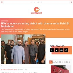 HSY announces acting debut with drama serial Pehli Si Mohabbat - Cutacut.com