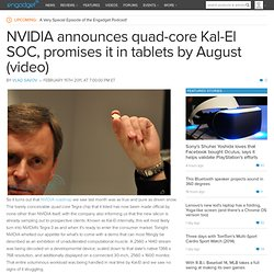 NVIDIA announces quad-core Kal-El SOC, promises it in tablets by August (video)