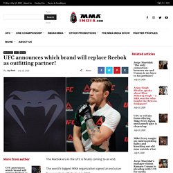 UFC announces which brand will replace Reebok as outfitting partner! - MMA India