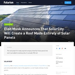 Elon Musk Announces That SolarCity Will Create a Roof Made Entirely of Solar Panels