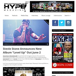 "Stevie Stone Announces New Album ""Level Up"" Out June 2 – TheHypeMagazine"
