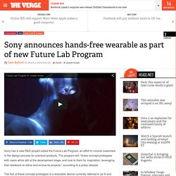 Sony announces hands-free wearable as part of new Future Lab Program