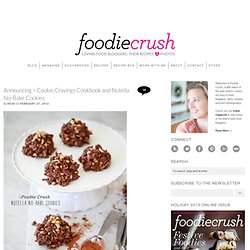 Announcing > Cookie Cravings Cookbook and Nutella No-Bake Cookies