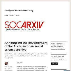 Announcing the development of SocArXiv, an open social science archive – SocOpen: The SocArXiv blog