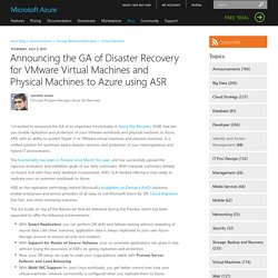 Announcing the GA of Disaster Recovery for VMware Virtual Machines and Physical Machines to Azure using ASR