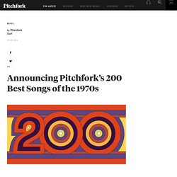 Announcing Pitchfork's 200 Best Songs of the 1970s