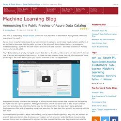 Announcing the Public Preview of Azure Data Catalog - Machine Learning