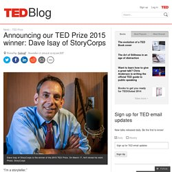 Announcing our TED Prize 2015 winner: Dave Isay of StoryCorps