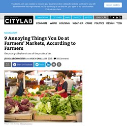 9 Annoying Things You Do at Farmers' Markets, According to Farmers