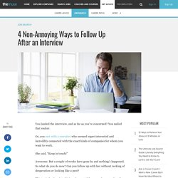 4 Non-Annoying Ways to Follow Up After an Interview