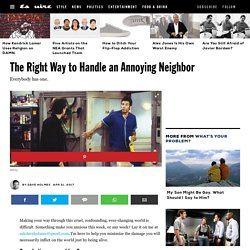 What to Do About an Annoying Neighbor - Advice for Men from Dave Holmes