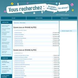 Scierie bois RHôNE-ALPES - Annuaire