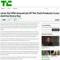 2010: My Fifth Annual List Of The Tech Products I Love And Use E
