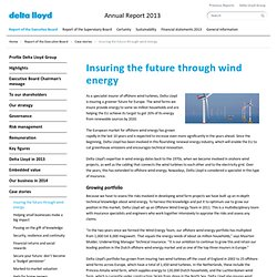 Delta Lloyd annual report 2013 - 1.13.1 Insuring the future through wind energy