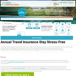 Annual Travel Insurance- Stay Stress-Free - Travel Insurance Saver