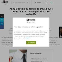 """Annualisation du temps de travail avec """"jours de RTT"""" : exemples d'accords collectifs"""