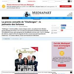 """La provoc annuelle de """"Challenges"""" : le palmarès des fortunes"""