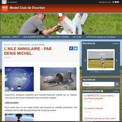 L'aile annulaire - par Denis MICHEL. - Model Club de Dourdan